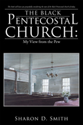 The Black Pentecostal Church: My View from the Pew