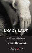 Crazy Lady: An Inspector Bliss Mystery