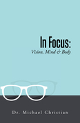 In Focus: Vision, Mind & Body