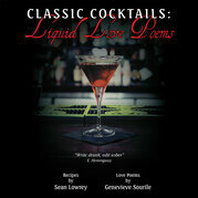 Classic Cocktails:  Liquid Love Poems
