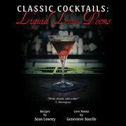 Classic Cocktails:  Liquid Love Poems