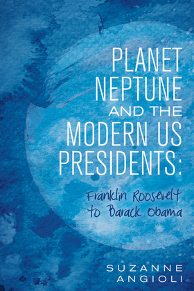 Planet Neptune and the Modern Us Presidents: Franklin Roosevelt to Barack Obama