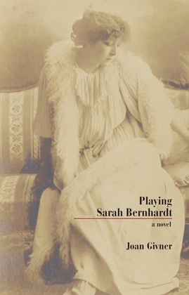 Playing Sarah Bernhardt
