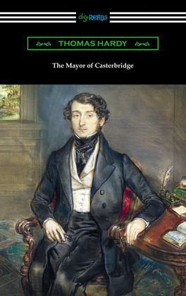 The Mayor of Casterbridge (with an Introduction by Joyce Kilmer)