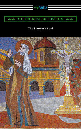 The Story of a Soul: The Autobiography of St. Therese of Lisieux