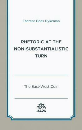 Rhetoric at the Non-Substantialistic Turn