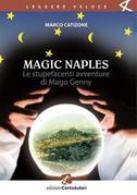 Magic Naples. Le stupefacenti avventure di Mago Genny
