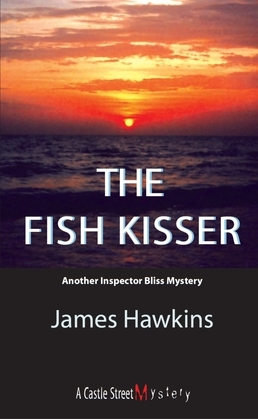 The Fish Kisser: An Inspector Bliss Mystery