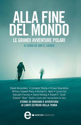 Alla fine del mondo - Le grandi avventure polari