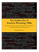 The Golden Era of Amateur Wrestling: 1980S