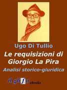 Le requisizioni di Giorgio La Pira. Analisi storico-giuridica