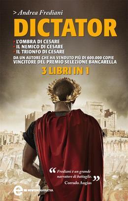 Dictator. L'ombra di Cesare, Il nemico di Cesare, Il trionfo di Cesare