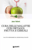 Cura delle malattie con ortaggi, frutta e cereali