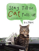 Stay Till the Cat Pulls Up