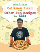Collision Pizza and Other Fun Recipes for Kids
