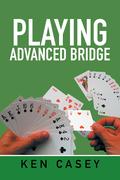 Playing Advanced Bridge