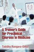 A Trainer'S Guide for Preclinical Courses in Medicine