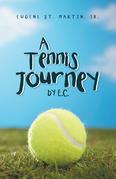 A Tennis  Journey by E. C.