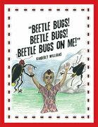 """Beetle Bugs!  Beetle Bugs!  Beetle Bugs on Me!"""