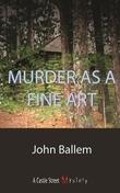 Murder as a Fine Art: A Laura Janeway Mystery