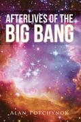 Afterlives of the Big Bang