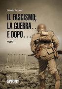 Il fascismo la guerra e dopo