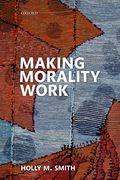 Making Morality Work