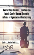 Twelve Steps Business Executives Can Take to Survive the Next Recession in Terms of Organizational Restructuring
