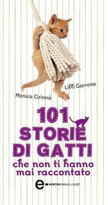 101 storie di gatti che non ti hanno mai raccontato