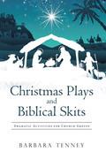 Christmas Plays and Biblical Skits