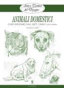 Arte e Tecnica del Disegno - 10 - Animali domestici