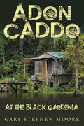 Adon Caddo at the Black Gardenia