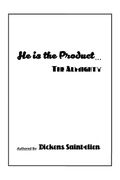 He Is the Product . . .