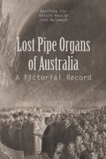 Lost Pipe Organs of Australia