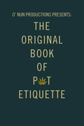 O' Nun Productions Presents: the Original Book of Pot Etiquette