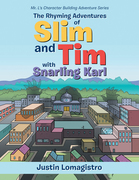 The Rhyming Adventures of Slim and Tim with Snarling Karl
