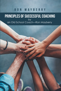 Principles of Successful Coaching by an Old School Coach—Ron Mayberry