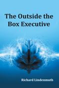 The Outside the Box Executive