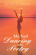 My Soul Dancing into Poetry