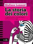 La storia dei colori
