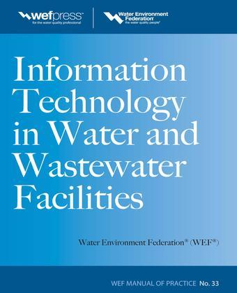 Information Technology in Water and Wastewater Utilities, WEF MOP 33
