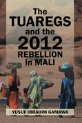 The Tuaregs and the 2012 Rebellion in Mali
