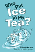 Who Put Ice in My Tea?