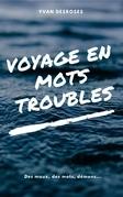 Voyage en mots troubles