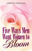Five Ways Men Want Women to Bloom