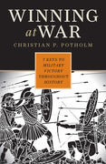 Winning at War: Seven Keys to Military Victory throughout History