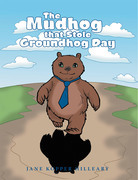 The Mudhog That Stole Groundhog Day
