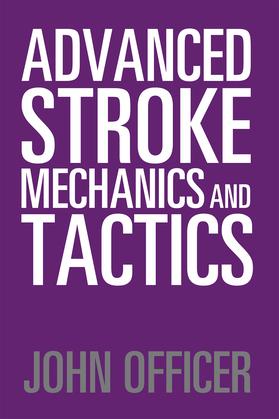 Advanced Stroke Mechanics and Tactics