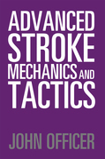 Advanced Stroke Mechanics and Tactics