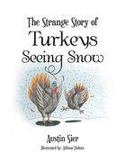 The Strange Story of Turkeys Seeing Snow